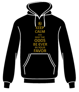 Image of KEEP CALM AND MAY THE ODDS BE EVER IN YOUR FAVOR HOODIE (PULLOVER HOODED SWEATSHIRT)