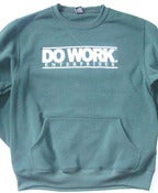 Image of DO WORK. Crewneck - Green (Chest Print)