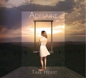 Image of Adelaine - Take Heart