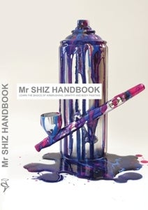 Image of Mr. SHIZ HANDBOOK - Graffiti, Airbrush & Bodypaint