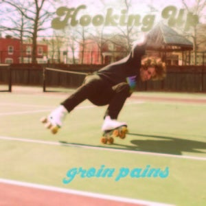 Image of Hooking Up- Groin Pains 7""