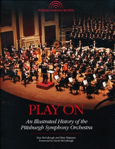 Image of Play On: An Illustrated History of the Pittsburgh Symphony Orchestra