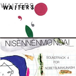"Image of NISENNENMONDAI / WAITERS SPLIT 7"" 'SOUNDTRACK 4 for NOBETSUMAKUNASHI' / 'TOMORROWLAND"
