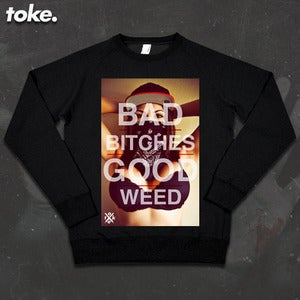 Image of Toke - Bad Bitches - Sweatshirt