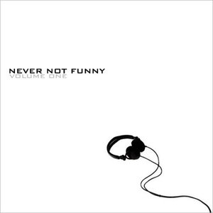 Image of Never Not Funny Volume One CD