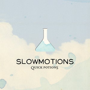 Image of Slowmotions - Quick Potions