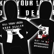 Image of KILL YOUR LOCAL DRUG DEALER HOOD