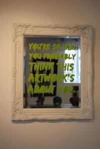 "Image of ""You're so Vain (Green)"" stencilled aerosol on mirror by Eye-Saw"