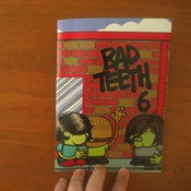 Image of Bad Teeth 6 Zine