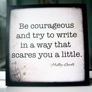 Image of &quot;Be Courageous and Write&quot; Print on 8&quot; x 8&quot; Cafe Mount (3rd of 5 prints in the Create set)