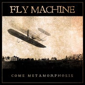 Image of FLY MACHINE (Ex-Confessor) - Come Metamorphosis