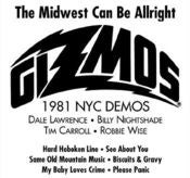 Image of The Gizmos / THE MIDWEST CAN BE ALLRIGHT--1981 NYC DEMOS