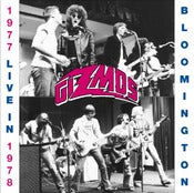Image of The Gizmos / LIVE IN BLOOMINGTON: 1977-1978