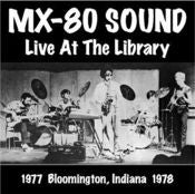 Image of MX-80 Sound / 1977 LIVE AT THE LIBRARY 1978
