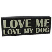 Image of Box Sign - Love Me Love My Dog