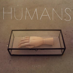 Image of Humans - Traps EP (CD)