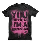 Image of YOU CANT BE ME I'M A ROCKSTAR (Black)