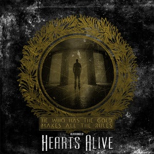 Image of Hearts Alive - He Who Has The Gold Makes All The Rules - CD