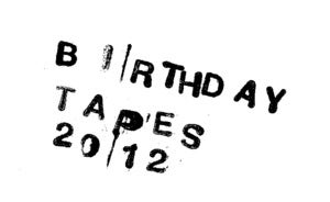 Image of BIRTHDAY TAPES SUBSCRIPTION