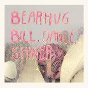 "Image of Bearhug ""Bill, Dance, Shiner"""