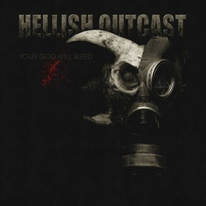 Image of *SHIPPING NOW* HELLISH OUTCAST | Your God Will Bleed