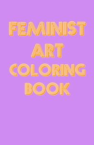 Image of Feminist Art Coloring Book