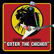 Image of Buckethead & Friends - Enter The Chicken