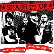 Image of Smash It Up - Not Aimning, Just Swinging