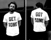 Image of GET SOME, GOT SOME, T SHIRT