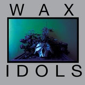 Image of Wax Idols, &quot;Schadenfreude&quot; 7&quot; 
