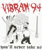 Image of VIBRAM 94 - You&amp;#x27;ll Never Take Us 7&quot; Ep OUT NOW!!!!