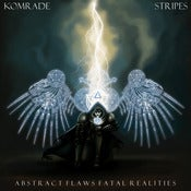 Image of Komrade & Stripes - Abstract Flaws Fatal Realities