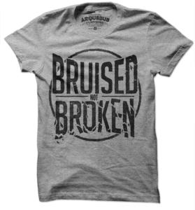 Image of BRUISED NOT BROKEN