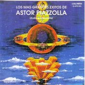 Image of Astor Piazzolla - Los Mas Grandes Exitos De Astor Piazzolla