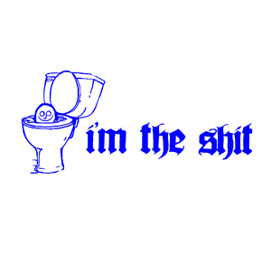 Image of I'M THE SHIT T-SHIRT