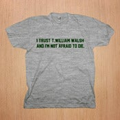 Image of TW Walsh: I Trust T. William Walsh - Shirt