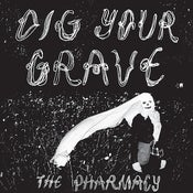 Image of The Pharmacy &quot;Dig Your Grave&quot; 7&quot;