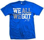 Image of WE AL WE GOT T-shirt (royal)