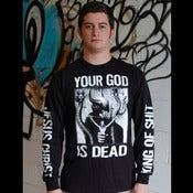 Image of &quot;YOUR GOD IS DEAD&quot; LONG SLEEVE