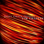 Image of TIM CHAPLIN - Daisy Chain Fridays CS