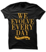 Image of We Evolve Every Day Shirt