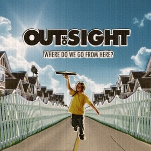 Image of Out of Sight - Where Do We Go From Here?