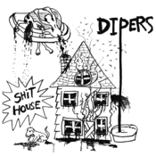 Image of DIPERS shit house 7""