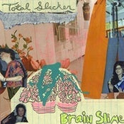 Image of Total Slacker | Brain Slime | 7inch | $9