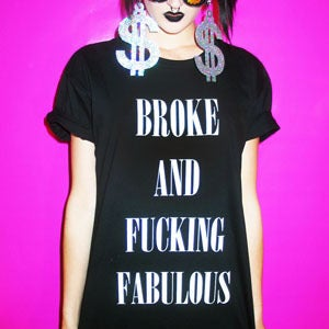 Image of BROKE AND FUCKING FABULOUS