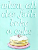 Image of when all else fails bake a cake matted ready to frame print Aqua