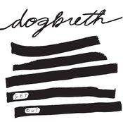 Image of Dogbreth - Get Out