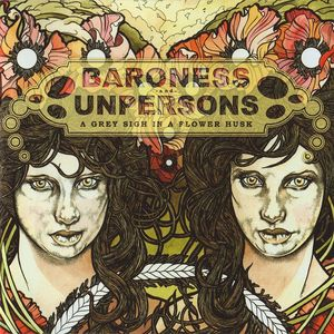 Image of Baroness / Unpersons - A Grey Sigh In A Flower Husk CD