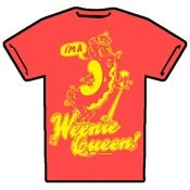 Image of I'M A WEENIE QUEEN T-SHIRT