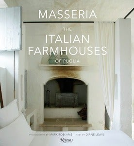 Image of Masseria: The Italian Farmhouses of Puglia